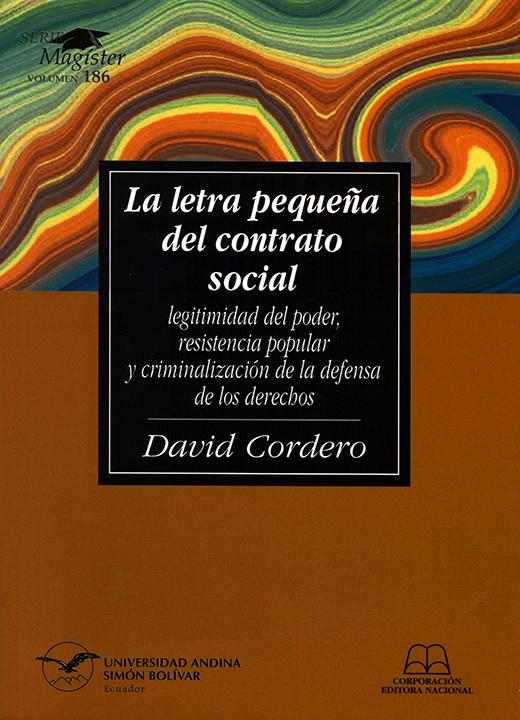 La letra pequeña del contrato social: Legitimidad del poder, resistencia popular y criminalización de la defensa de los derechos