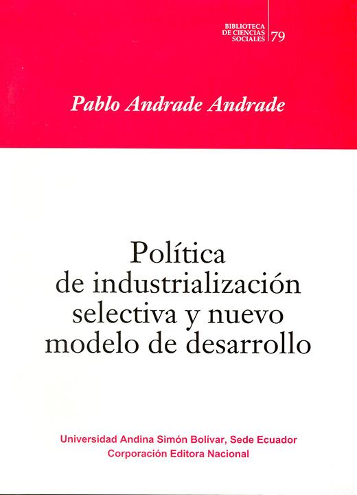 Política de industrialización selectiva y nuevo modelo de desarrollo