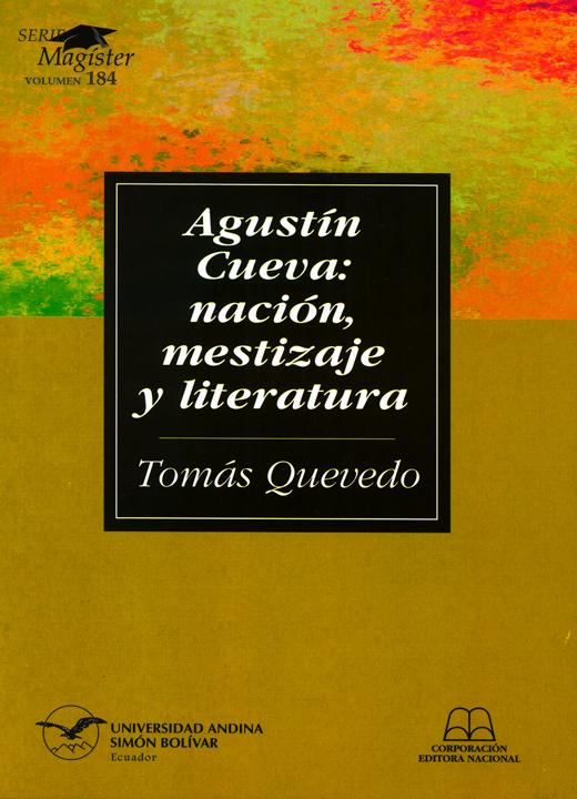 Agustín Cueva: Nación, mestizaje y literatura
