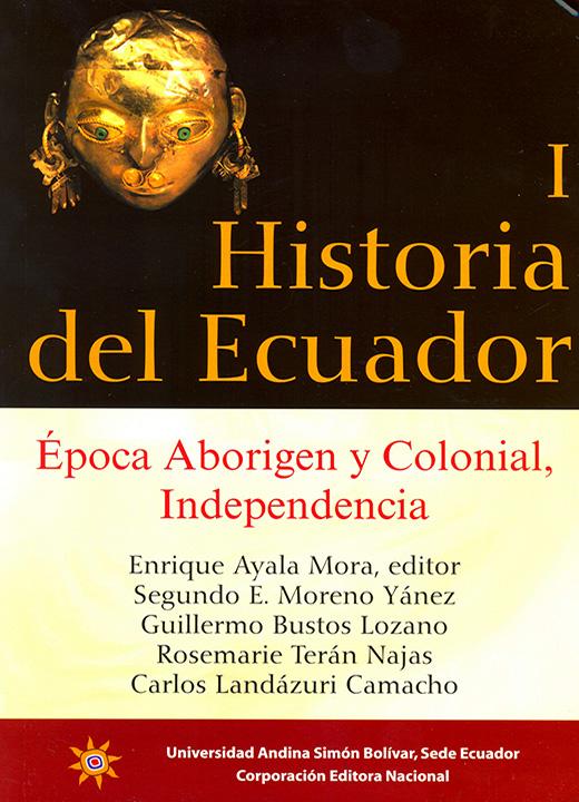 Manual de Historia del Ecuador, I: época Aborigen y Colonial, Independencia