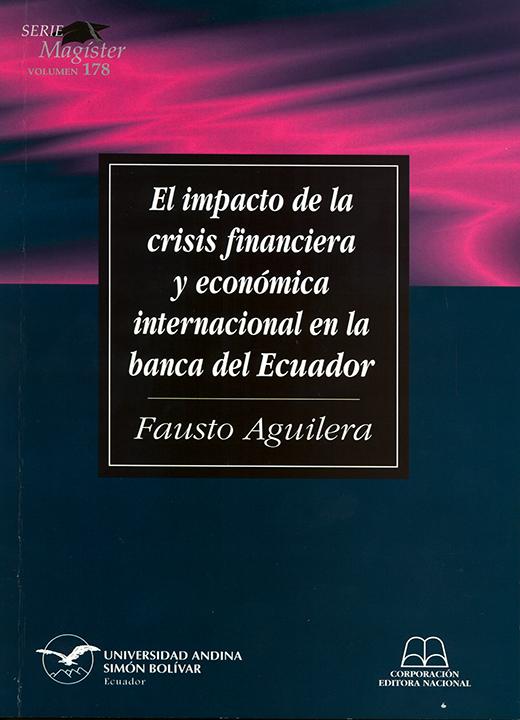 El impacto de la crisis financiera y económica internacional en la banca del Ecuador