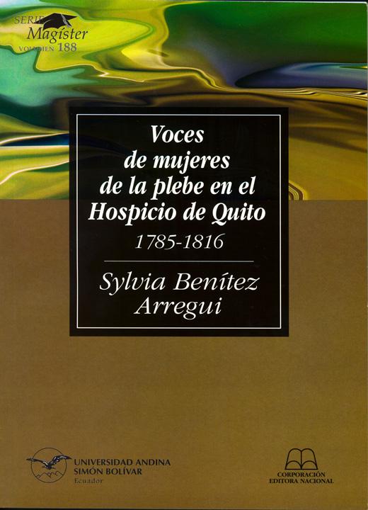 Voces de mujeres de la plebe en el Hospicio de Quito: 1785-1816