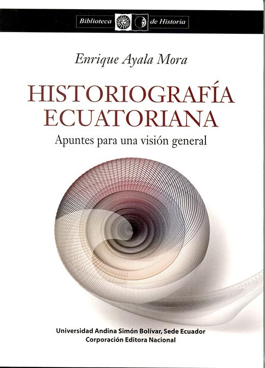 Historiografía ecuatoriana: apuntes para una visión general