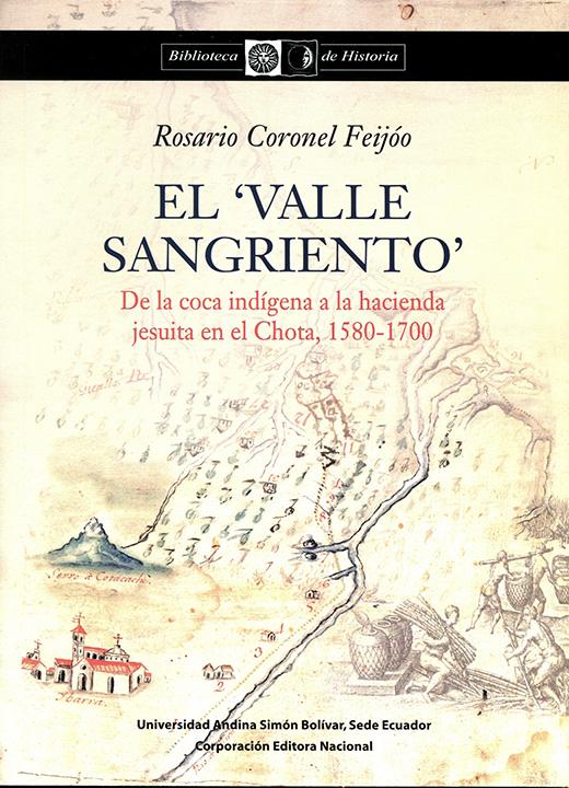 El 'valle sangriento': de la coca indígena a la hacienda jesuita en el Chota, 1580-1700