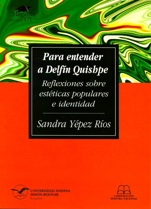 Para entender a Delfín Quishpe: reflexiones sobre estéticas populares e identidad