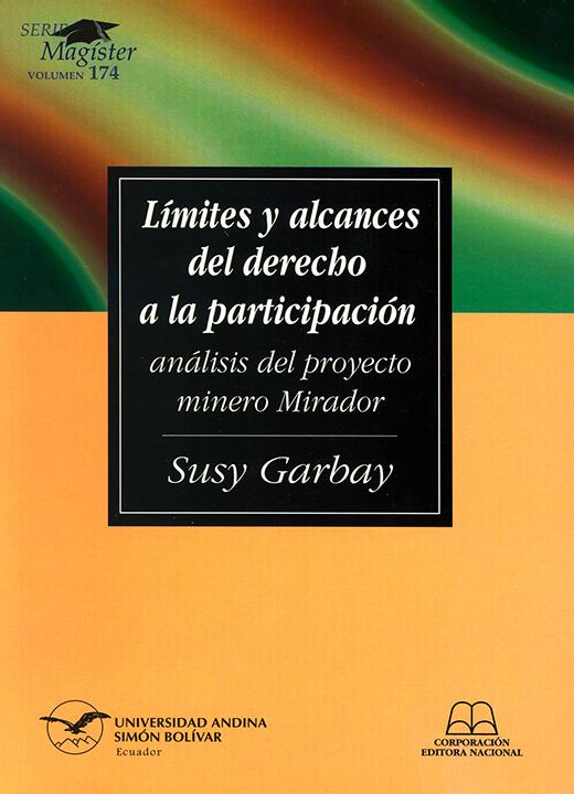 Límites y alcances del derecho a la participación: análisis del proyecto minero Mirador