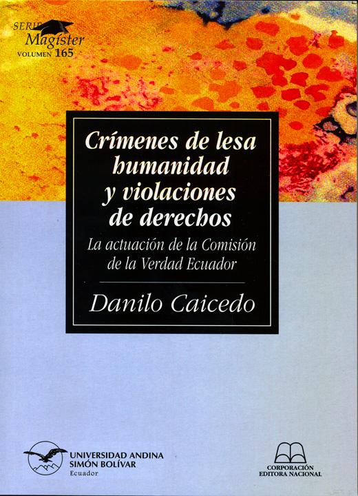 Crímenes de lesa humanidad y violaciones de derechos: la actuación de la Comisión de la Verdad en Ecuador