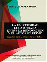 La universidad ecuatoriana entre la renovación y el autoritarismo: aportes para la memoria y el debate