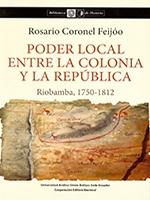 Poder local entre la Colonia y la República: Riobamba, 1750-1812