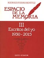 Espacio de la memoria III: escritos del yo 1930-2015