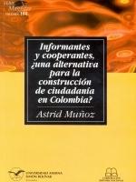 Informantes y cooperantes, ¿una alternativa para la construcción de ciudadanía en Colombia?