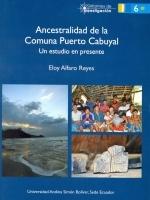 Ancestralidad de la Comuna Puerto Cabuyal: un estudio en presente