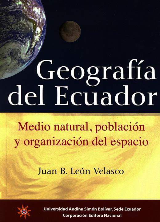 Manual de Geografía del Ecuador. Medio natural, población y organización del espacio