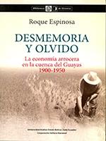 Desmemoria y olvido: la economía arrocera en la cuenca del Guayas, 1900-1950