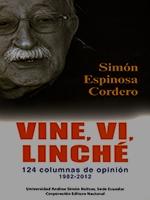 Vine, vi, linché: 124 columnas de opinión 1982-2012