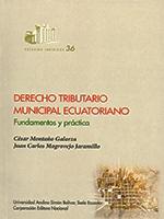 Derecho tributario municipal ecuatoriano: fundamentos y práctica
