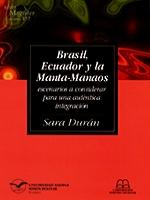 Brasil, Ecuador y la Manta-Manaos: escenarios a considerar para una auténtica integración
