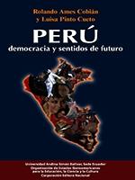 Perú, democracia y sentidos de futuro: para el ejercicio de la ciudadanía en un país multicultural