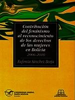 Contribución del feminismo al reconocimiento de los derechos de las mujeres en Bolivia, 2006-2010