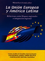 La Unión Europea y América Latina: relaciones entre bloques regionales e integración regional