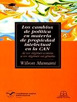 Los cambios de política en materia de propiedad intelectual en la CAN de un «régimen común» a un «régimen sui géneris»