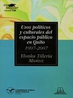 Usos políticos y culturales del espacio público en Quito, 1997-2007