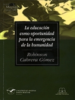La educación como oportunidad para la emergencia de la humanidad