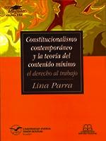 Constitucionalismo contemporáneo y la teoría del contenido mínimo: el derecho al trabajo