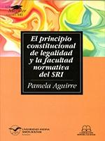 El principio constitucional de legalidad y la facultad normativa del SRI
