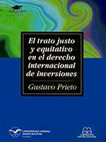 El trato justo y equitativo en el derecho internacional de inversiones