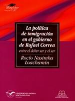 La política de inmigración en el gobierno de Rafael Correa. Entre el deber ser y el ser