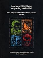 Jorge Icaza, Pablo Palacio: vanguardia y modernidad