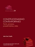 Constitucionalismo contemporáneo. Teoría, procesos, procedimientos y retos