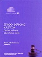 Estado, derecho y justicia: estudios en honor a Julio César Trujillo