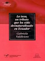 La tasa, un tributo que ha sido desnaturalizado en Ecuador