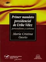 Primer mandato presidencial de Uribe Vélez: personalismo y carisma