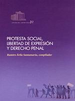 Protesta social, libertad de expresión y derecho penal