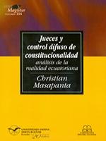 Jueces y control difuso de constitucionalidad. Análisis de la realidad ecuatoriana