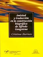 Amistad y traducción en la construcción biográfica de Alfredo Gangotena