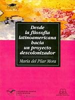 Desde la filosofía latinoamericana hacia un proyecto descolonizador