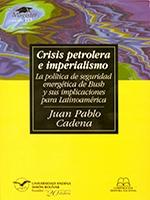 Crisis petrolera e imperialismo: la política de seguridad energética de Bush y sus implicaciones para Latinoamérica