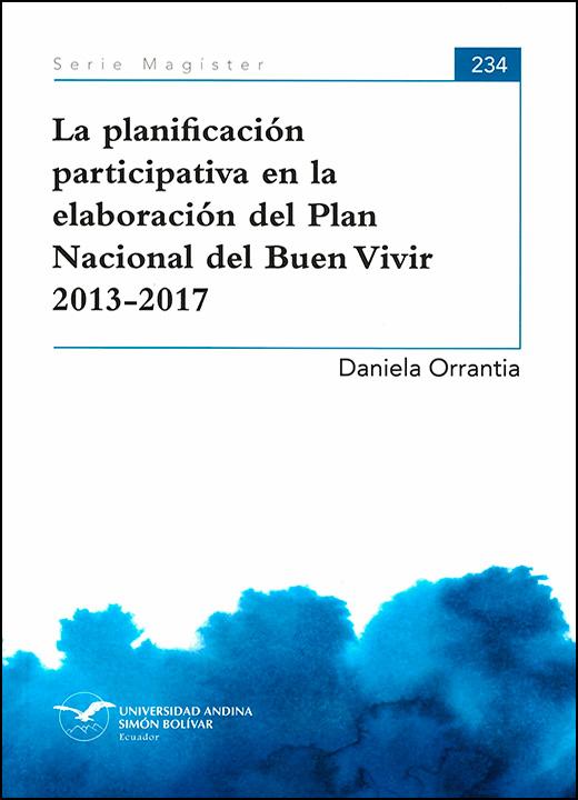 La planificación participativa en la elaboración del Plan Nacional del Buen Vivir 2013-2017
