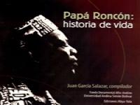 Papá Roncón: historia de vida