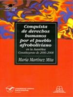 Conquista de Derechos Humanos por el pueblo afroboliviano, en la Asamblea Constituyente de 2006-2008