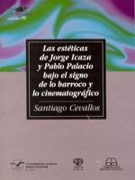 Las estéticas de Jorge Icaza y Pablo Palacio bajo el signo de lo barroco y lo cinematográfico