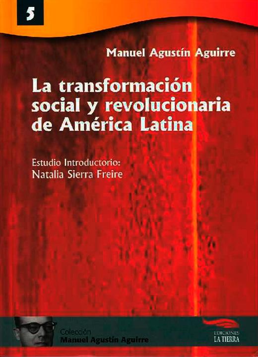 Manuel Agustín Aguirre. La transformación social y revolucionaria de América Latina