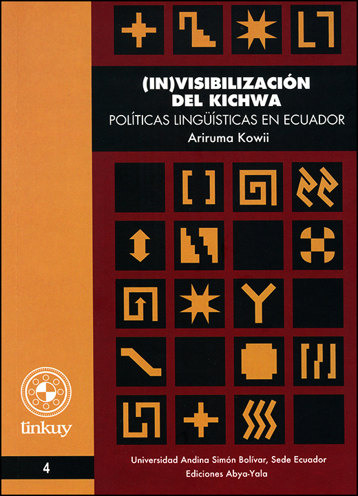 (In)visibilización del Kichwa: Políticas lingüísticas en Ecuador