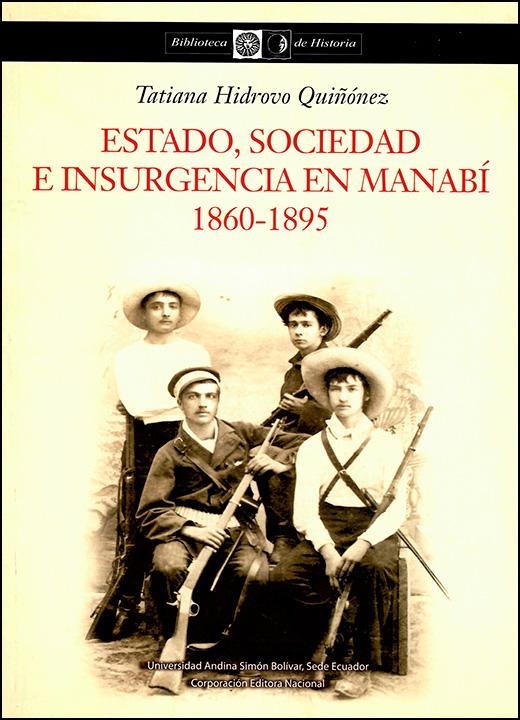 Estado, sociedad e insurgencia en Manabí: 1860-1895