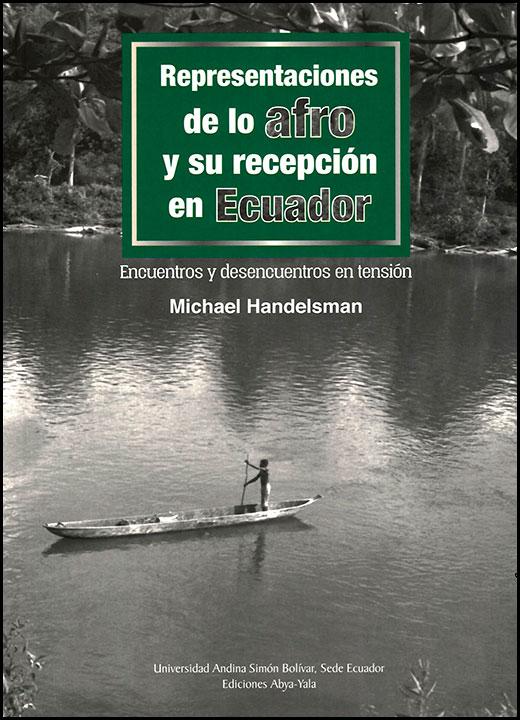 Representaciones de lo afro y su recepción en Ecuador. Encuentros y desencuentros en tensión