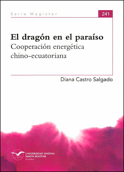 El dragón en el paraíso. Cooperación energética chino-ecuatoriana